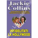 Infidelitati la Hollywood (Collins, Jackie)