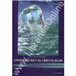 Codul secret al cristalelor (Vol. I)