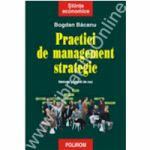 Practici de management strategic. Metode si studii de caz