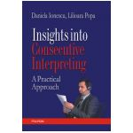 Insights into Consecutive Interpreting. A Practical Approach