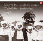 Romania – simplitatea pierduta. Fotografii document
