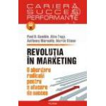 Revolutia in marketing.   	CARIERA. SUCCES. PERFORMANTE