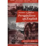 Perspectives on English activity book - caiet pentru clasa a 10-a