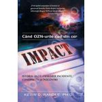 Cand OZN-urile cad din cer - IMPACT