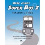 Here Comes Super Bus level 2. Teacher's Guide