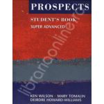 Prospects student's book super advanced (Revised edition). Manual de limba engleza pentru clasa a XII-a
