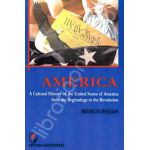 America. A cultural history of the United States of America from the beginnings to the revolution