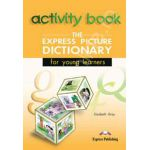 The express picture Dictionary for young learners (Caietul elevului)
