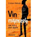 Vin maimutele. Low Cost&High Margin