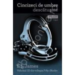 Cincizeci de umbre descatusate, Volumul. 3 (Fifty Shades)