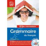 Grammaire du francais. Nivel intermediar - avec audio CD