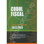 Codul fiscal. Text comparat 2012-2013