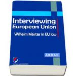 Interviewing European Union. Wilhelm Meister in EU law