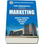 Ion Smedescu, Marketing. Aspecte teoretice. Studii de caz. Aplicatii. Teste