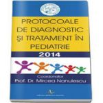Protocoale de diagnostic si tratament in pediatrie 2014