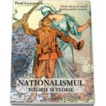 Nationalismul - Istorie si teorie