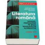 Literatura romana. Manual preparator pe baza manualelor alternative. Clasele IX - XII