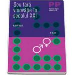 Sex fara vinovatie in secolul XXI (Albert Ellis)