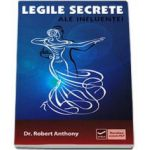 Legile secrete ale influentei (Robert Anthony)