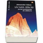 Lacasul zeilor. Jurnal sentimental de calatorie (Alexander Bibac)