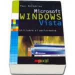 MICROSOFT WINDOWS VISTA. UTILIZARE SI PERFORMANTA