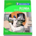 Ghidul Michelin Roma Weekend - Contine harta detasabila (Michelin)
