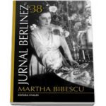 Jurnal berlinez 38 (Martha Bibescu)