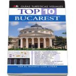 Top 10 Bucharest (Editie in limba spaniola)