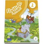 Curs de limba engleza Fly High, level 1 - Pupils Book with Audio CD (Danae Kozanoglou)