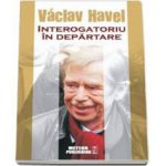 Havel Vaclav, Interogatoriu in departare
