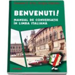 Benvenuti! Manual de conversatie in limba italiana