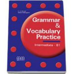 Grammar and Vocabulary Practice Intermediate B1 level. Students Book - H. Q. Mitchell