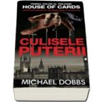 Michael Dobbs, Culisele puterii. Volumul I al trilogiei House of cards
