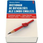 Baird Ileana, Dictionar de dificultati ale limbii engleze. Common errors. False friends. Phrasal verbs. Collocations. Tests