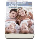 Lou Harvey Zahra, Educatia copiilor in familie