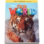 Curs de limba engleza Our World level 3 Workbook with Audio CD, caietul elevului pentru clasa a II-a - National Geographic Learning