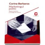 Corina Barbaros, Marketingul politic. Repere teoretice si strategii de actiune