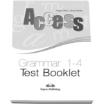 Teste gramatica Access 1-4 Grammar Test Booklet - Virginia Evans si Jenny Dooley