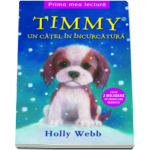 Holly Webb - Timmy - Un catel in incurcatura