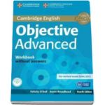 ODell Felicity - Objective Advanced Workbook without Answers with Audio CD 4th Edition - Caietul elevului pentru clasa a XI-a fara raspunsuri