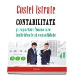 Contabilitate si raportari financiare individuale si consolidate (Costel Istrate)