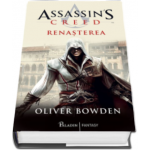 Oliver Bowden - Assassins Creed. Renasterea - Volumul I