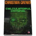 Christian Grenier, Calculatorul criminal