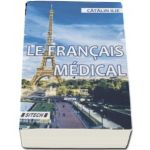 Le francais medical. Edition revue et augmentee (Catalin Ilie)