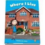 Where I Live CLIL - Penguin Kids, level 1 de Linnette Erocak