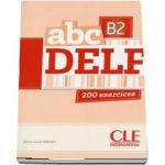 ABC - Niveau B2 - DELF - Livre si cederom. 200 exercices - CD MP3 INCLUS (Marie Louise Parizet)