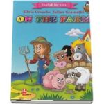 English for kids - On the farm (Contine 16 cartonase cu imagini color) de Silvia Ursache