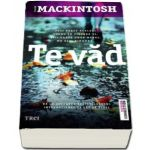 Te vad de Clare Mackintosh