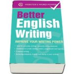 Better English Writing. Improve Your Writing Power de Sue Moody (Websters Word Power)