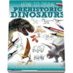 Prehistoric Dinosaurs de Jennifer Bell (How to draw)